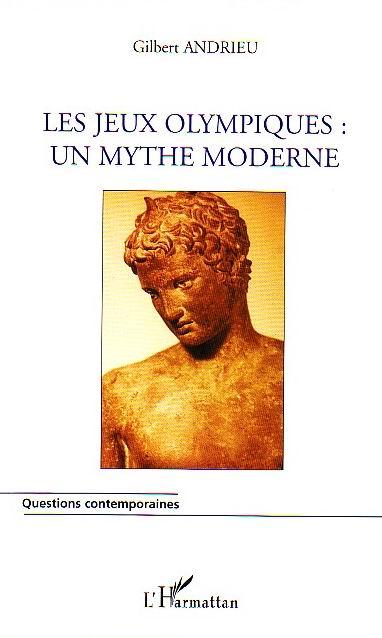 LES JEUX OLYMPIQUES - UN MYTHE MODERNE