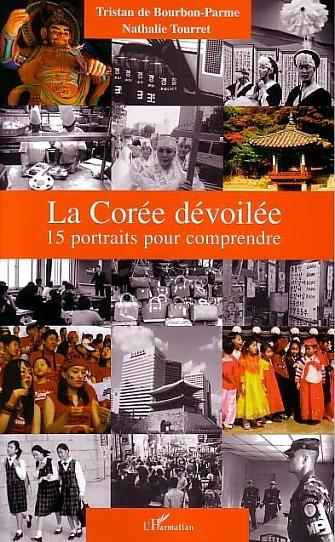 LA COREE DEVOILEE - 15 PORTRAITS POUR COMPRENDRE