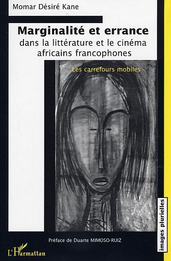 MARGINALITE ET ERRANCE DANS LA LITTERATURE ET LE CINEMA AFRICAINS FRANCOPHONES - LES CARREFOURS MOBI