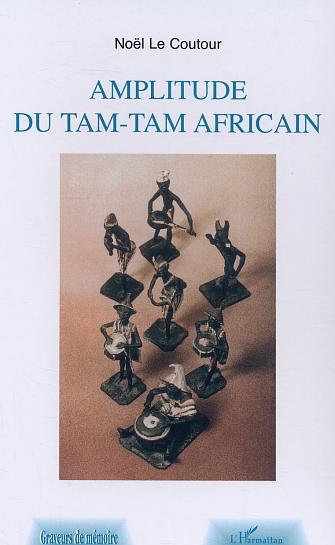AMPLITUDE DU TAM-TAM AFRICAIN
