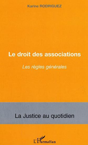 LE DROIT DES ASSOCIATIONS - LES REGLES GENERALES