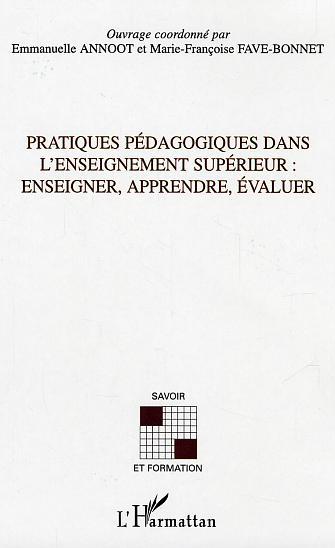 PRATIQUES PEDAGOGIQUES DANS L'ENSEIGNEMENT SUPERIEUR - ENSEIGNER, APPRENDRE, EVALUER