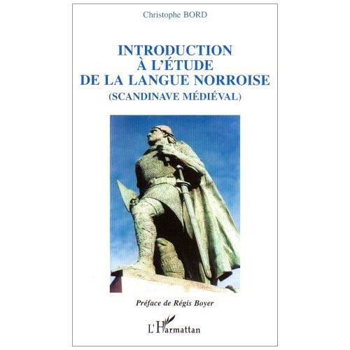 INTRODUCTION A L'ETUDE DE LA LANGUE NORROISE SCANDINAVE MEDI