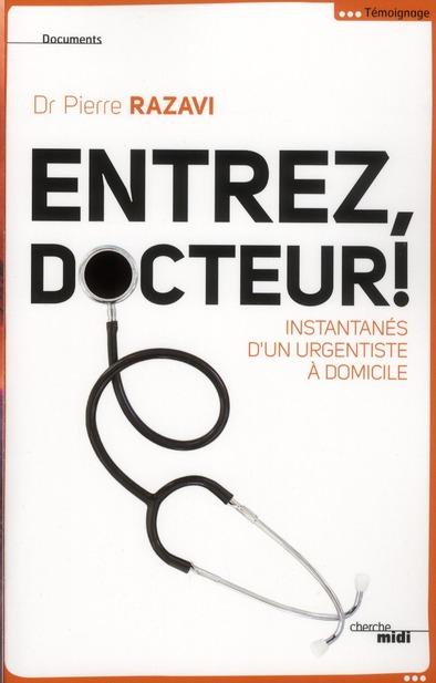 ENTREZ, DOCTEUR!