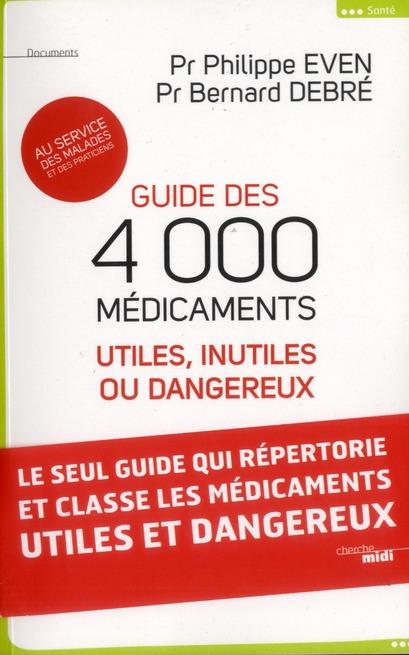 GUIDE DES 4000 MEDICAMENTS UTILES, INUTILES OU DANGEREUX