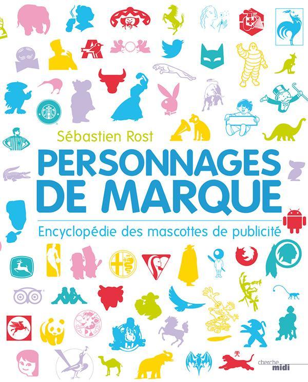 PERSONNAGES DE MARQUE - ENCYCLOPEDIE DES MASCOTTES DE PUBLICITE