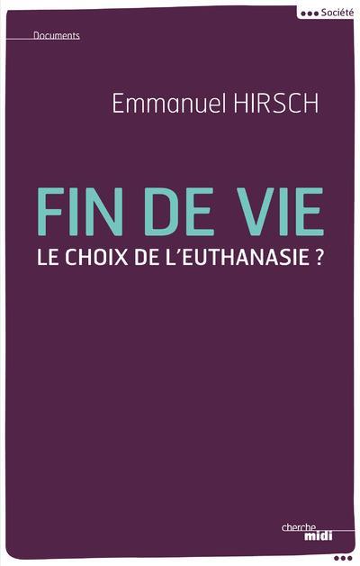 FIN DE VIE - LE CHOIX DE L'EUTHANIASIE ?