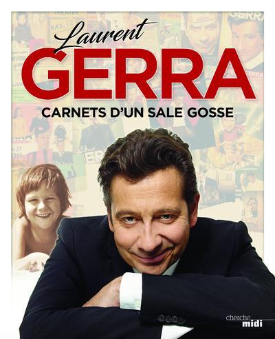 LAURENT GERRA - CARNETS D'UN SALE GOSSE