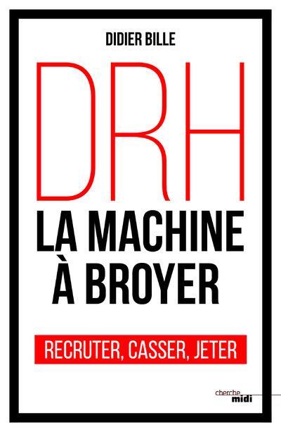 DRH, LA MACHINE A BROYER