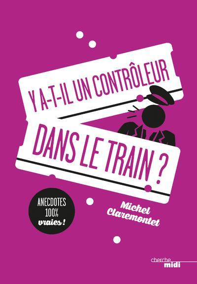Y A-T-IL UN CONTROLEUR DANS LE TRAIN ?
