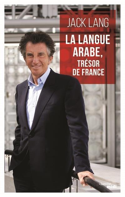 LA LANGUE ARABE, TRESOR DE FRANCE
