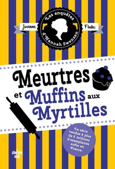 MEURTRES ET MUFFINS AUX MYRTILLES