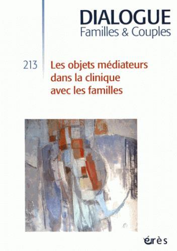 DIALOGUE 213 - LES OBJETS MEDIATEURS DANS LA CLINIQUE AVEC LES FAMILLES