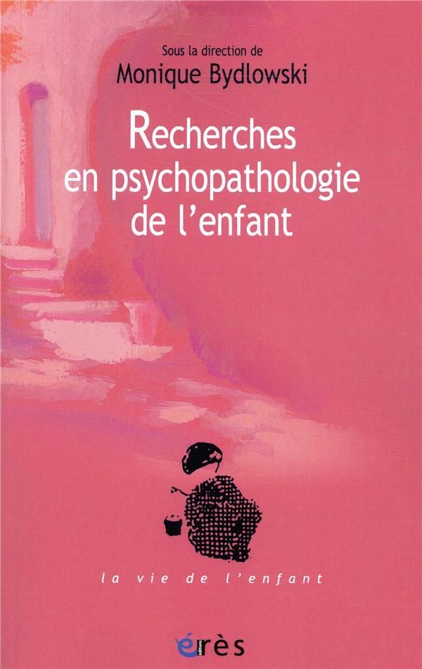 RECHERCHES EN PSYCHOPATHOLOGIE DE L'ENFANT - DE LA METHODE A LA CLINIQUE