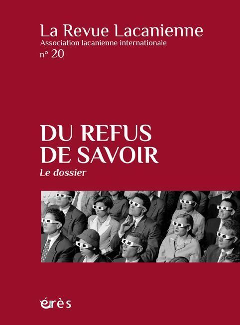 REVUE LACANIENNE 20 - DU REFUS DE SAVOIR ?