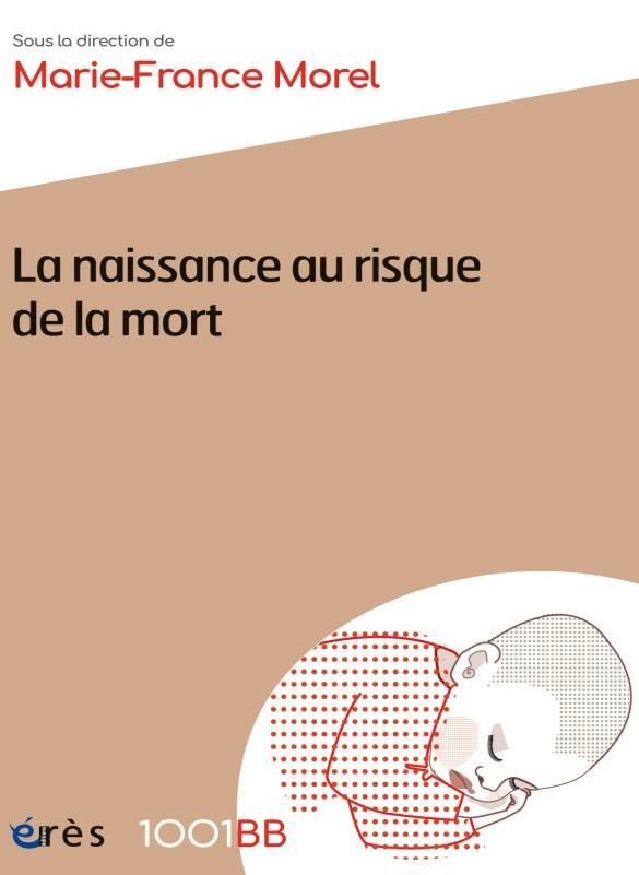 1001BB 170 - LA NAISSANCE AU RISQUE DE LA MORT - D'HIER A AUJOURD'HUI