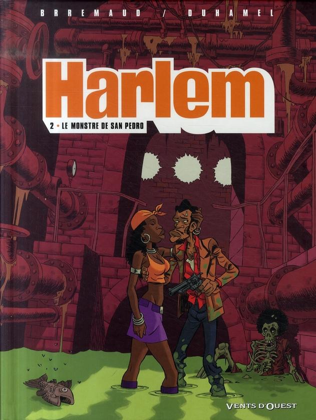 HARLEM - TOME 02 - LE MONSTRE DE SAN PEDRO