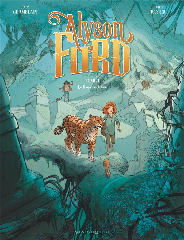 ALYSON FORD - TOME 01 - LE TEMPLE DU JAGUAR