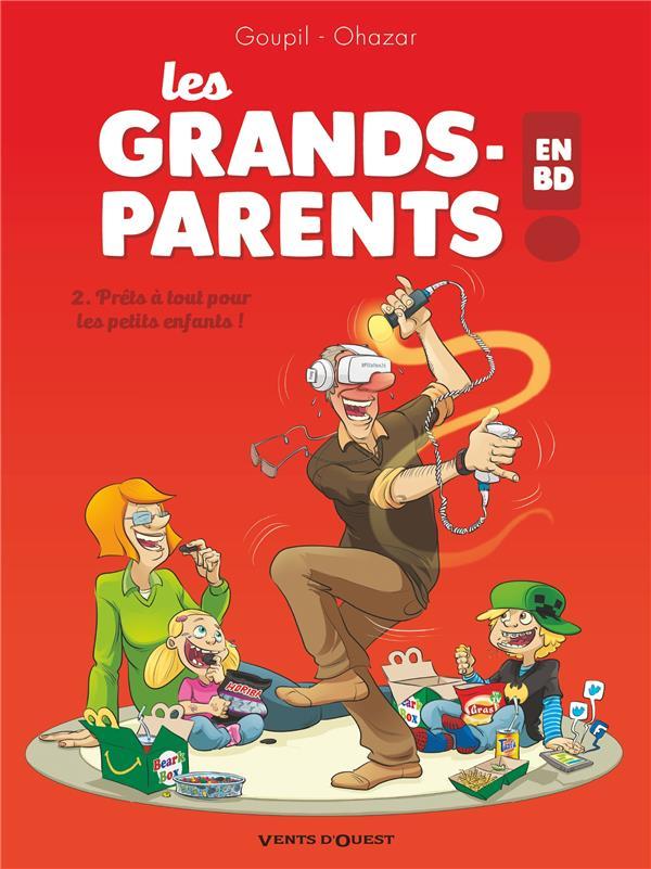 LES GRANDS-PARENTS EN BD - TOME 02 - PRETS A TOUT POUR LES PETITS ENFANTS !