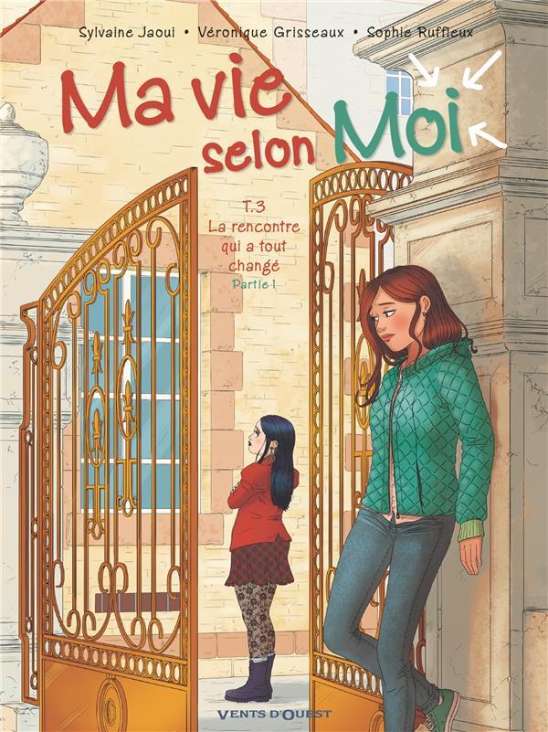 MA VIE SELON MOI - TOME 03 - LA RENCONTRE QUI A TOUT CHANGE - PARTIE 1