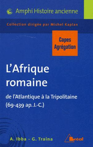 L AFRIQUE ROMAINE - CAPES AGREG HISTOIRE