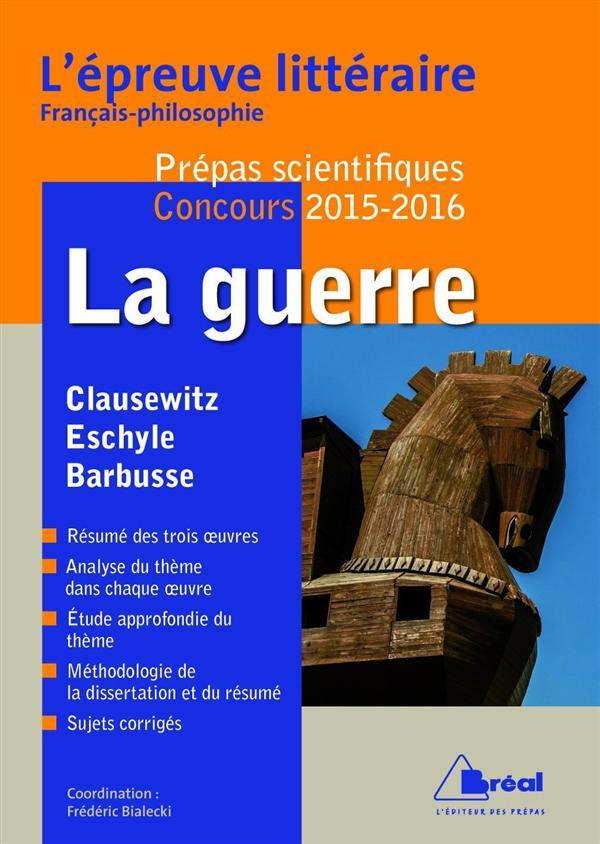 EPREUVE LITTERAIRE 2015-2016 (PREPAS SCIENTIFIQUES)-LA GUERRE