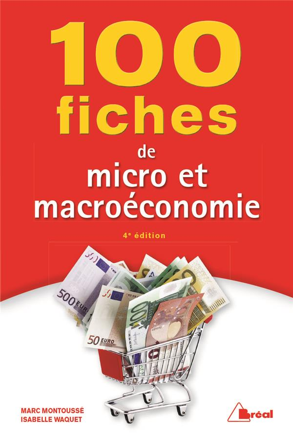 100 FICHES DE MICRO ET MACROECONOMIE 4E EDITION