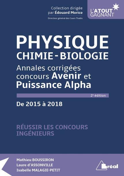 PHYSIQUE CHIMIE-BIOLOGIE ANNALES CORRIGEES CONCOURS AVENIR ET PUISSANCE ALPHA