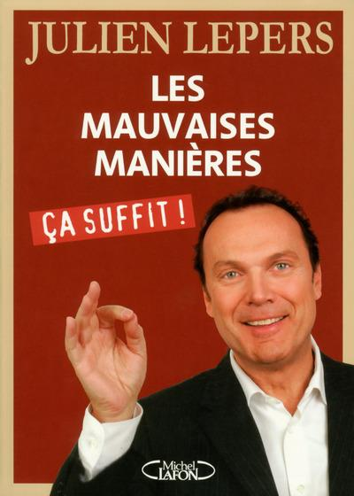 LES MAUVAISES MANIERES, CA SUFFIT !