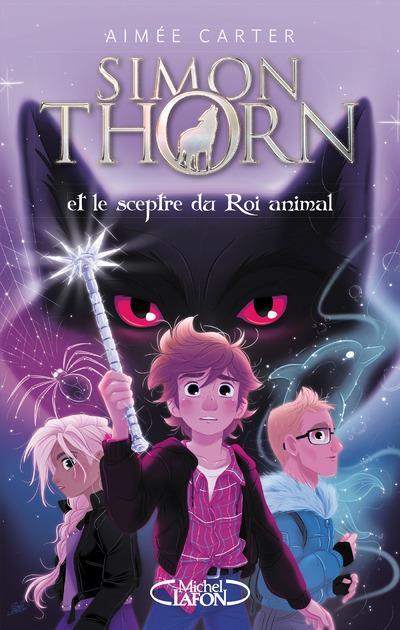 SIMON THORN - TOME 1 ET LE SCEPTRE DU ROI ANIMAL