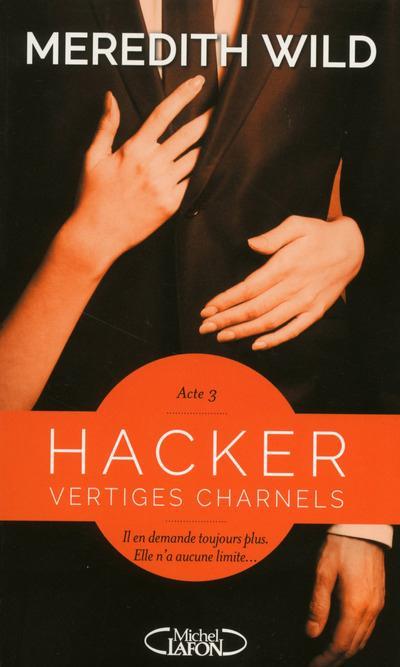 HACKER - ACTE 3 VERTIGES CHARNELS - VOL3