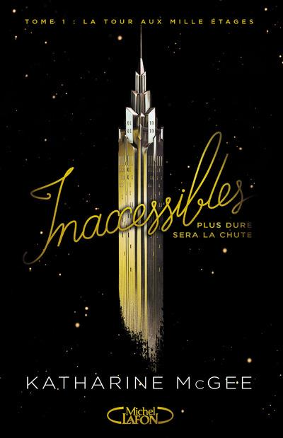 INACCESSIBLES - TOME 1 LA TOUR AUX MILLE ETAGES