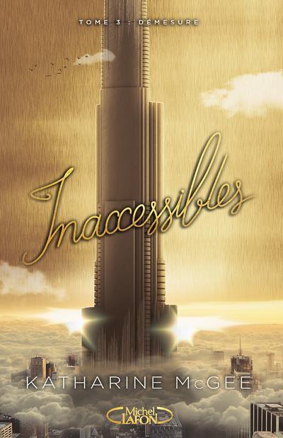 INACCESSIBLES - TOME 3 DEMESURE - VOL3