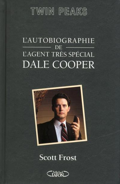 L'AUTOBIOGRAPHIE DE L'AGENT TRES SPECIAL DALE COOPER