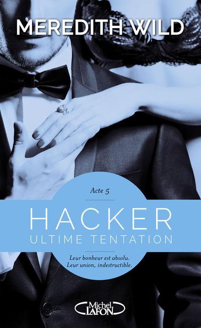HACKER ACTE 5 ULTIME TENTATION