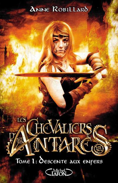 LES CHEVALIERS D'ANTARES - TOME 1 DESCENTE AUX ENFERS