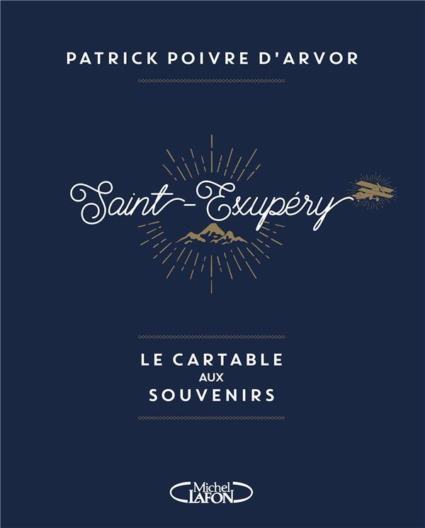 SAINT-EXUPERY, LE CARTABLE AUX SOUVENIRS