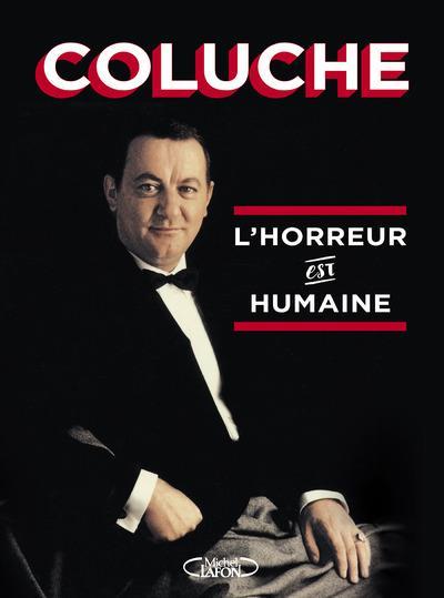 L'HORREUR EST HUMAINE