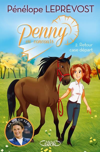 PENNY EN CONCOURS - TOME 2 RETOUR CASE DEPART