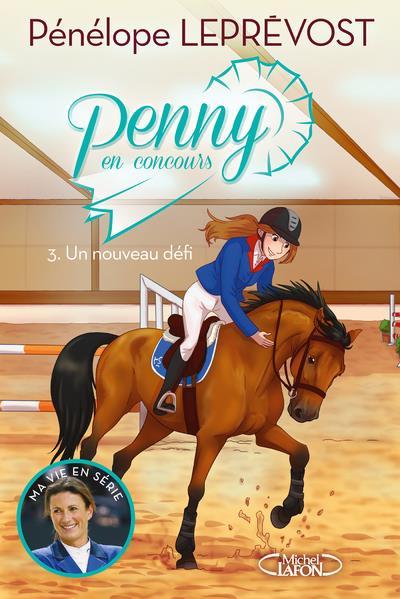 PENNY EN CONCOURS - TOME 3 UN NOUVEAU DEFI - VOL3