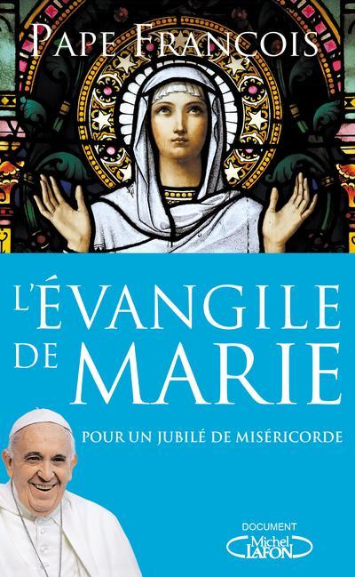 L'EVANGILE DE MARIE - POUR UN JUBILE DE MISERICORDE