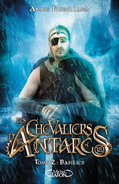 LES CHEVALIERS D'ANTARES - TOME 2 BASILICS