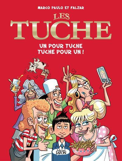 LES TUCHE - TOME 1 UN POUR TUCHE TUCHE POUR UN !