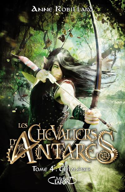 LES CHEVALIERS D'ANTARES - TOME 4 CHIMERES