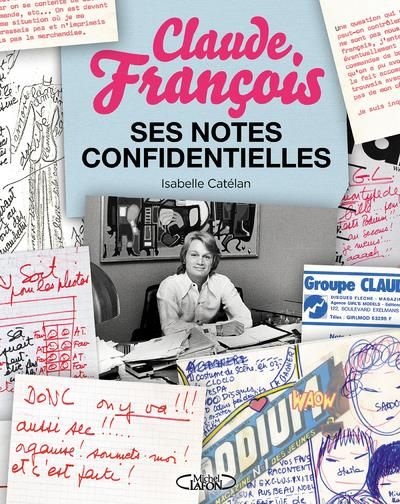 CLAUDE FRANCOIS, SES NOTES CONFIDENTIELLES