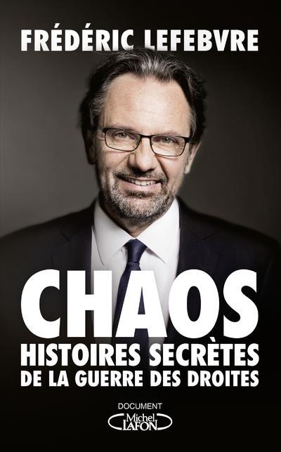 CHAOS - HISTOIRES SECRETES DE LA GUERRE DES DROITES