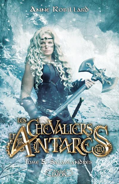 LES CHEVALIERS D'ANTARES - TOME 5 SALAMANDRES