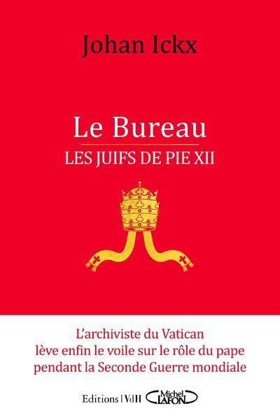 LE BUREAU - LES JUIFS DE PIE XII