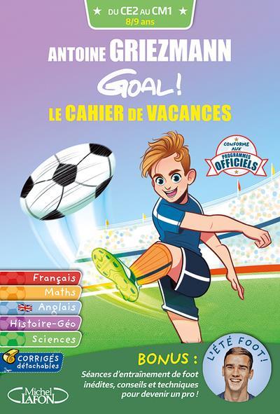 GOAL ! - LE CAHIER DE VACANCES DU CE2 AU CM1
