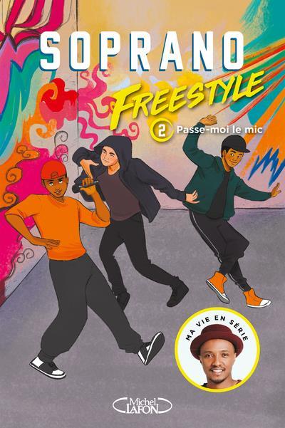 FREESTYLE - TOME 2 PASSE-MOI LE MIC - VOLUME 02